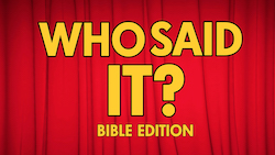 HM Media: Who Said It? - Bible Edition