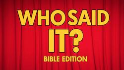 HM Media: Who Said It? - Bible Edition