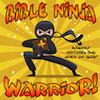Bible Ninja Warriors