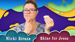 Object Lessons with Nicki Straza: Video #04 - Shine for Jesus