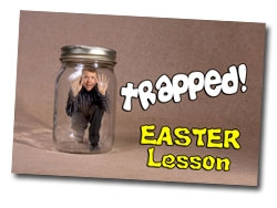 Trapped! Easter Lesson