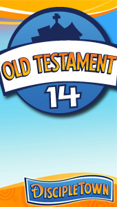 DiscipleTown Unit 14 - Old Testament