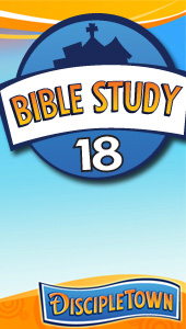 DiscipleTown Unit 18 - Bible Study