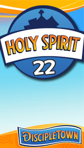 DiscipleTown Unit 22 - Holy Spirit