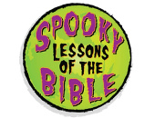 Spooky Lessons of the Bible
