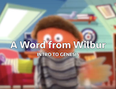 Wilbur Video Lessons