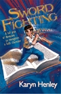 Karyn Henley <i>Sword Fighting Devotional & Scripture Memory Curriculum</i>