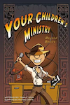 Your Children's Ministry: Beyond Basics