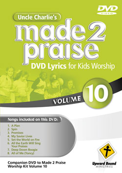 Uncle Charlie's <i>Made 2 Praise</i>: Volume 10 - Lyrics for Kids Worship Individual Song Downloads
