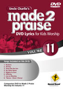 Uncle Charlie's <i>Made 2 Praise</i>: Volume 11 - Lyrics for Kids Worship Individual Song Downloads