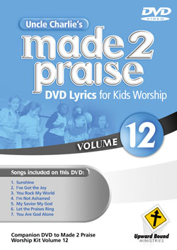 Uncle Charlie's <i>Made 2 Praise</i>: Volume 12 - Lyrics for Kids Worship Individual Song Downloads