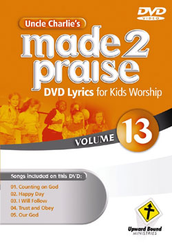 Uncle Charlie's Made 2 Praise: Volume 13 - Lyrics for Kids Worship Individual Song Downloads