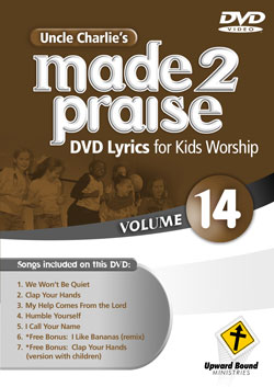 Uncle Charlie's <i>Made 2 Praise</i>: Volume 14 - Lyrics for Kids Worship Individual Song Downloads