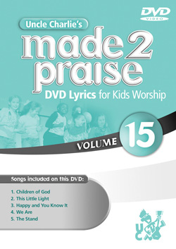 Uncle Charlie's Made 2 Praise: Volume 15 - Lyrics for Kids Worship Individual Song Downloads