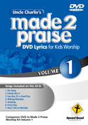 Uncle Charlie's <i>Made 2 Praise</i>: Volume 1 - Lyrics for Kids Worship Individual Song Downloads