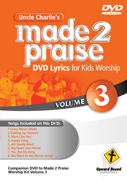 Uncle Charlie's <i>Made 2 Praise</i>: Volume 3 - Lyrics for Kids Worship Individual Song Downloads