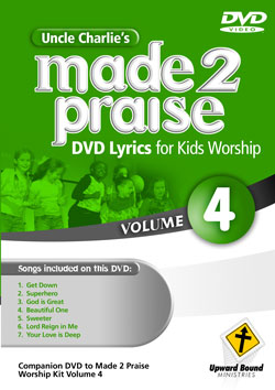 Uncle Charlie's <i>Made 2 Praise</i>: Volume 4 - Lyrics for Kids Worship Individual Song Downloads