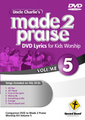 Uncle Charlie's <i>Made 2 Praise</i>: Volume 5 - Lyrics for Kids Worship Individual Song Downloads
