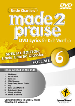 Uncle Charlie's Made 2 Praise: Volume 6 - Lyrics for Kids Worship Individual Song Downloads
