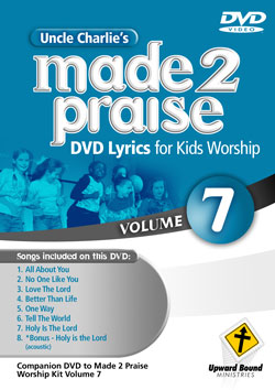 Uncle Charlie's Made 2 Praise: Volume 7 - Lyrics for Kids Worship Individual Song Downloads