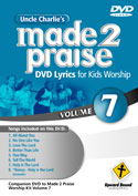 Uncle Charlie's <i>Made 2 Praise</i>: Volume 7 - Lyrics for Kids Worship Individual Song Downloads