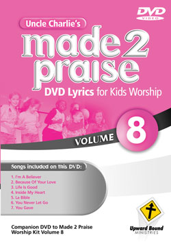 Uncle Charlie's Made 2 Praise: Volume 8 - Lyrics for Kids Worship Individual Song Downloads