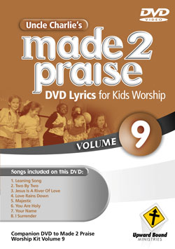 Uncle Charlie's Made 2 Praise: Volume 9 - Lyrics for Kids Worship Individual Song Downloads