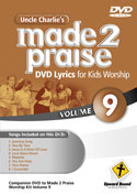 Uncle Charlie's <i>Made 2 Praise</i>: Volume 9 - Lyrics for Kids Worship Individual Song Downloads