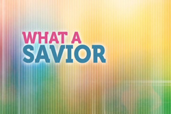 Uncle Charlie's Made 2 Praise: What a Savior - Lyrics for Kids Worship Individual Song Download