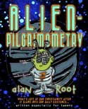 Alan Root's <i>Alienpilgrmometry</i> Workbook and Study Guide