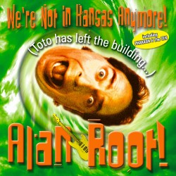 Alan Root's We're Not in Kansas Anymore CD Download
