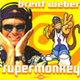 Brent Weber <i>Supermonkey</i> CD