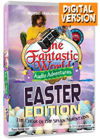 Fantastic World Audio Adventures: Easter Special (Download Version)