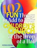 Children's Church Stuff <i>102 Fun Things to Add to Your Children's Church</i> (Download)