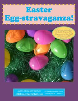 Childrens Church Stuff Easter Egg-Stravaganza  Extreme Party Plan (Download)