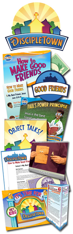 <i>DiscipleTown</i> Kids Church Unit #4: How to Make Good Friends