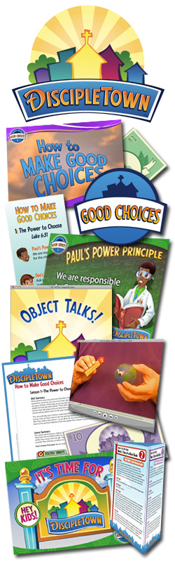 <i>DiscipleTown</i> Kids Church Unit #6: How to Make Good Choices