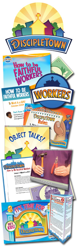 <i>DiscipleTown</i> Kids Church Unit #7: How to Be Faithful Workers