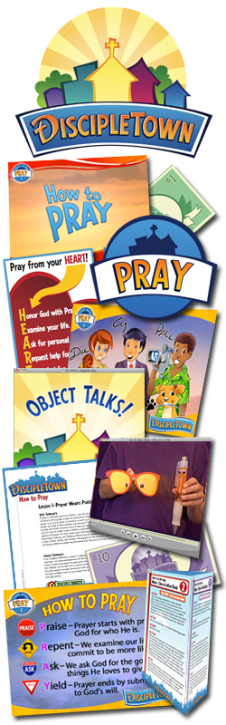 <i>DiscipleTown</i> Kids Church Unit #8: How to Pray