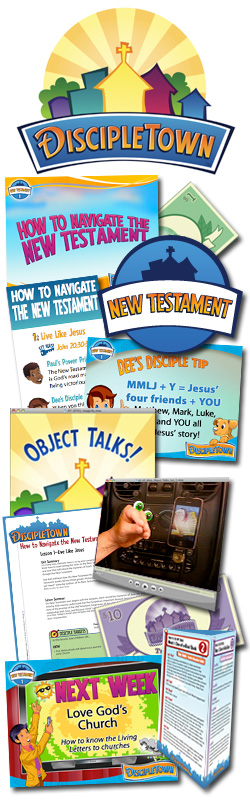 <i>DiscipleTown</i> Kids Church Unit #13: How to Navigate the New Testament