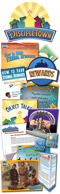 <i>DiscipleTown</i> Kids Church Unit #23: How to Earn Eternal Rewards