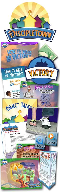 DiscipleTown Kids Church Unit #24: How to Walk in Victory