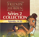 Friends and Heroes <i>Series 2</i> Church and School Packs