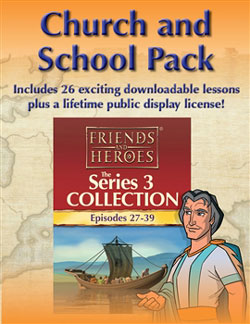 Friends and Heroes Series 3 Church and School Packs