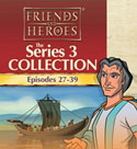 Friends and Heroes <i>Series 3</i> Church and School Packs