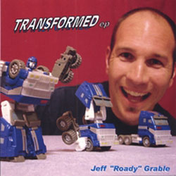 Jeff 'Roady' Grable Transformed ep  Album Download