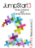 JumpStart3 <i> Family Resource</i> Volume 2