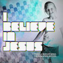 Ken Blount Ministries<i> I Believe in Jesus</i>  Individual Music Video Downloads
