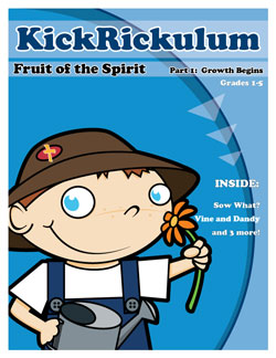 KICKRiCKulum <i>Fruit of the Spirit 1 - Growth Begins</i> Kids' Church Curriculum (Elementary Download)
