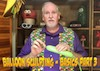 Balloon Sculpting with Pastor Brett: Video #03 - Basics Part 3